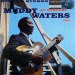 馬帝‧華特斯:新港現場演唱 ( 180 克 LP )<br>Muddy Waters At Newport