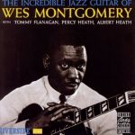 魏斯.蒙哥馬利:不可思議的爵士吉他!( LP )<br>Wes Montgomery:The Incredible Jazz Guitar