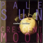 煙槍牛仔樂團 – 蒼陽彎月  ( 加拿大版 CD )<br>Cowboy Junkies: PALE SUN CRESCENT MOON