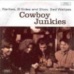 煙槍牛仔樂團 –悲傷華爾滋:珍稀B面作品集  ( 加拿大版 CD )<br>Cowboy Junkies - Rarities, B-Sides And Slow, Sad Waltzes