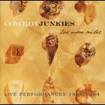 煙槍牛仔樂團 – 再行兩百哩  ( 加拿大版 CD,2CDs )<br>Cowboy Junkies - 200 MORE MILES