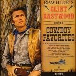 【線上試聽】克林.伊斯威特-牛仔最愛的歌 ( LP )<br>Clint Eastwood: Rawhide's Clint Eastwood Sings Cowboy Favorites