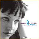 伊登‧艾伍德:宛如微風 ( CD )<br>Eden Atwood:Waves: The Bossa Nova Session