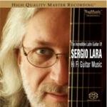 【線上試聽】不可思議的拉丁吉他 / 塞爾吉奧 羅拉 / 吉他(雙層 SACD)<br>The Incredible Latin Guitar of Sergio Lara