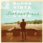 遠景俱樂部:重拾記憶哈瓦那(進口版CD)<br>伊布拉印・飛列 演唱 / 卡查依多  貝斯 / 魯本・貢札雷茲  鋼琴 / 歐瑪拉  合唱<br>Buena Vista Social Club: Lost & Found