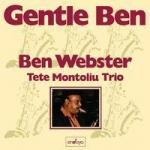 班.韋伯斯特與泰德.蒙特里歐三重奏-溫柔的班 ( 雙層 SACD )<br>Ben Webster And Tete Montoliu Trio – Gentle Ben