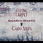 【線上試聽】新四重奏與開羅步伐-魔毯  ( 德國原裝進口CD )<br>QUADRO NUEVO & CAIRO STEPS - Flying Carpet