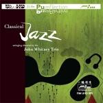 【FIM 絕版名片】約翰.惠特尼三重奏-古典爵士 UHDCD  <br>John Whitney Trio - Classical Jazz Ultra HD CD