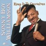 索尼・博伊・威廉森二世:秘密藏心底 (200 克 45 轉 2LPs)<br>Sonny Boy Williamson/ Keep It To Ourselves