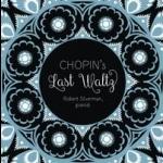 蕭邦最後的華爾滋舞曲  ( 180 克 LP )<br> Chopin's Last Waltz<br> 鋼琴:羅伯特・希爾威曼 Robert Silverman