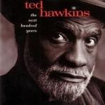 泰德.霍金斯/下個百年盛世 ( 200  克 LP )<br> Ted Hawkins/ The Next Hundred Years