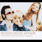【線上試聽】麗莎.華蘭德與慕洛.法藍索-巴沙諾瓦情緣<br>LISA WAHLANDT & MULO FRANCEL / Bossa Nova Affair