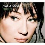 【線上試聽】荷莉.寇兒-漫漫長夜<br>Holly Cole – Night
