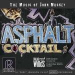 瀝青雞尾酒-約翰.麥基作品集  (CD)<br>克里斯多佛.馬汀、傑瑞.強金、達拉斯管樂團 <br> Asphalt Cocktail: The Music of John Mackey / Artists: Christopher Martin, Jerry Junkin, The Dallas Winds