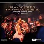 古巴的舞蹈 / 瑪莉亞妮.栢齊歌三重奏 與 西德科隆廣播電台樂團 <br>Marialy Pacheco Trio & WDR Funkhausorchester : Danzón Cubano