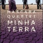 馬斯卡拉四重奏 ─ 我的土地 ( 進口版 CD )<br>Mascara Quartet - MINHA TERRA<br>演唱、小提琴:波隆娜・烏多維奇
