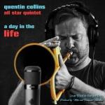 【線上試聽】奎汀‧柯林斯群星五重奏:生命中的一天  ( 進口版 CD )<br>Quentin Collins All Star Quintet: A Day in the Life