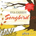【線上試聽】伊娃.凱西迪:歌唱鳥 ( 二十週年紀念版 CD )<br>Eva Cassidy - Songbird 20
