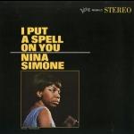 妮娜.西蒙-情迷你心(180 克 LP)<br>Nina Simone/ I Put A Spell On You