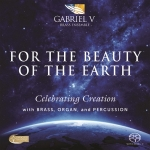 【線上試聽】地球之美-蓋布瑞 V 銅管樂團( 雙層 SACD )<br>For The Beauty of the Earth (By Gabriel V Brass)  SACD