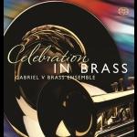 【線上試聽】歡慶銅管-蓋布瑞V銅管樂團(雙層 SACD)<br>Celebration in Brass (By Gabriel V Brass) - SACD