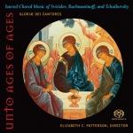 永垂不朽:俄羅斯聖樂之榮光-榮耀之神合唱團(雙層 SACD)<br>Unto Ages of Ages - Glorious Russian music SACD