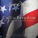 自由的呼喚:偉大國度的音樂-美國精神樂團  ( 美國版 CD )<br>Spirit of America -Call to Freedom: The Music of a Great Nation