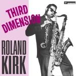 羅蘭.柯克:三度空間 (180 克 LP)<br>Roland Kirk:Third Dimension