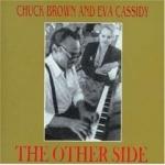 查克.布朗與伊娃.卡西迪-另一邊 ( 進口版 CD )<br>Chuck Brown and Eva Cassidy - The Other Side