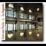 【線上試聽】重生 - 賽拉烏那諾奇樂團( 進口CD )<br>La Segunda - Sera Una Noche