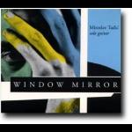 鏡之窗( CD )<br>米洛斯拉夫.塔迪奇 / 吉他<br>Window Mirror