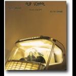 復古派 <br> Old School / Peter Epstein - alto sax    Scott Colley - bass    Peter Erskine - drums
