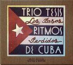 古巴鄉土情-泰西斯三重奏的懷舊片段<br>Trio Tesis-Los Pasos Ritmos Perdidos De Cuba