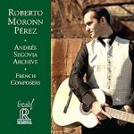 安德烈.塞戈維亞檔案系列-法國作曲家作品選 ( CD )<br>吉他:羅伯托.莫隆恩.佩雷斯<br>Andrés Segovia Archive - French Composers - Roberto Moronn Pérez<br>FR709
