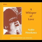 【線上試聽】細川綾子:愛的耳語(24K 金 CD)<br>Ayako Hosokawa:A WHISPER OF LOVE