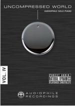 無壓縮的世界第四集:鋼琴獨奏<br>Uncompressed World Vol.4 : Audiophile Solo Piano