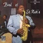 查理‧帕克:聖尼克現場( LP )<br>Charlie Parker:Bird at St. Nick's