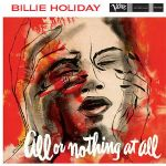 【線上試聽】比莉.哈樂黛 - 一切或一無所有 ( 200 克 45 轉 2LPs )<br>Billie Holiday - All Or Nothing At All<br>( 線上試聽 )