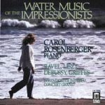 印象派的水音樂 / 卡洛.羅森貝格,鋼琴<BR>Water Music of the Impressionists / Carol Rosenberger,piano