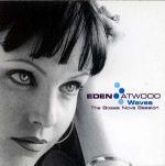 伊登‧艾伍德:宛如微風 ( 180 克 2 LPs )<br>Eden Atwood:Waves: The Bossa Nova Session