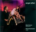 天使之戀  ( 進口版 CD )<br>Mulo Francel & Nicole Heartseeker Angel Affair<br>Mulo Francel, Saxophone / Nicole Heartseeker, Organ<br>(線上試聽)