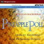 蘇列文-馬克拉斯:「鳳梨波爾」芭蕾舞曲 ( 180 克 LP )<br>馬克拉斯 指揮 皇家愛樂管弦樂團<br>Sir Charles Mackerras - Sullivan: Pineapple Poll