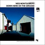 魏斯‧蒙哥馬利:擲地有聲 ( 180 克 LP )<br>Wes Montgomery:Down Here On The Ground