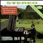 大鍵琴的黃金年代:巴哈、史卡拉第、拜爾德、庫普蘭、布爾等所作大鍵琴曲 (180克LP)<br>普亞納,大鍵琴<br>The Golden Age of Harpsichord Music<br>Rafael Puyana, harpsichord