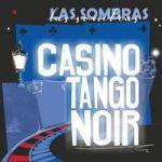 暗影樂團-黑色探戈賭場<br>Las Sombras - Casino Tango Noir<br>(線上試聽)