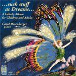 夢鋼琴:給大人與小孩的搖籃曲 (2CDs)<br>卡洛.羅森貝格,鋼琴 <br>Such Stuff as Dreams... A Lullaby Album for Children and Adults / Carol Rosenberger, piano