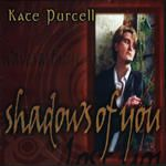Kate Purcell/愛的影子 Shadows of You