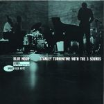 【絕版名片】Blue Hour 藍調時刻 / Stanley Turrentine with The Three Sounds (180克 LP)