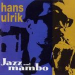 Hans Ulrik / Jazz and mambo<br>漢斯尤里克 / 爵士曼煲