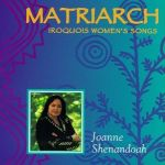 瓊安雪安朵 - MATRIARCH / IROQUOIS WOMEN'S SONGS <br>美國原裝進口 C